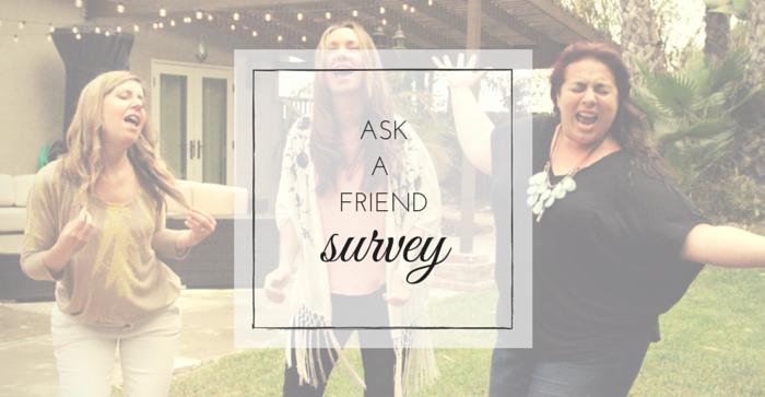 Ask A Friend Survey