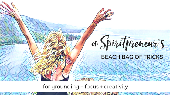A Spiritpreneur's Beach Bag of Tricks