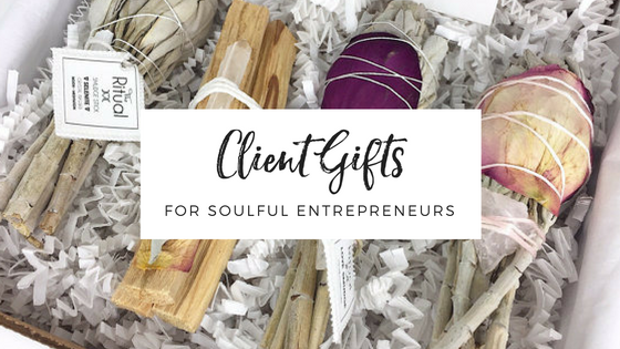 Client Gifts for the Soulful Entrepreneur